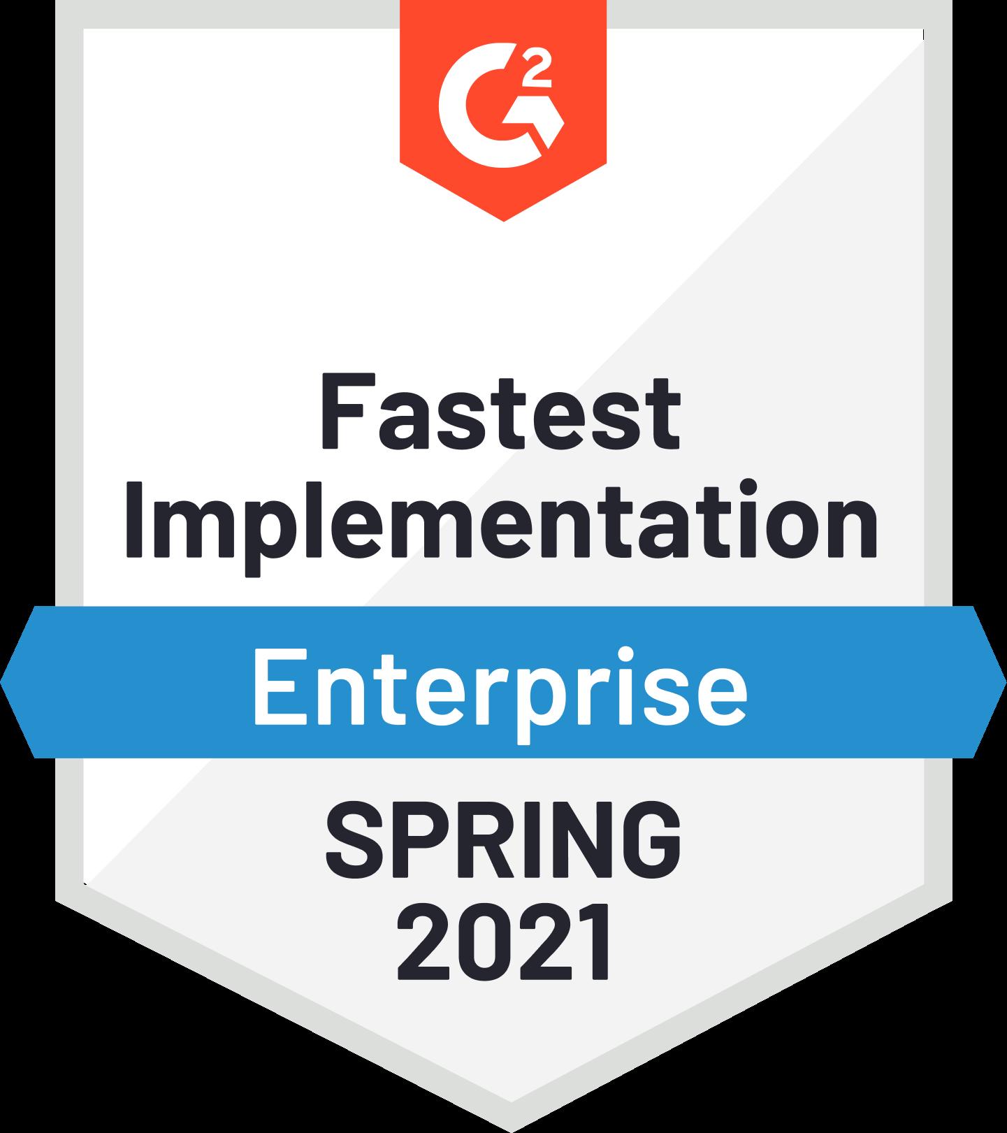 Fastest Implementation - Enterprise